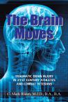 The Brain Moves: Traumatic Brain Injury in 21st Century Athletes and Combat Veterans