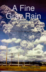 A FINE GRAY RAIN: In the Shadow of Mount Pinatubo