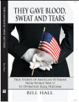 They Gave Blood, Sweat and Tears-True Stories of American Veterans from WWII to Operation Iraqi Freedom