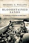 Bloodstained Sands: U.S. Amphibious Operation in World War II