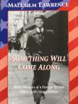 Something Will Come Along: Witty Memoirs of a Foreign Service Officer with Nine Children