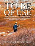 To Be of Use: My Five Decades as a Cancer Doctor Including the Story of the Conquest of Childhood Leukemia
