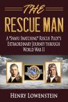 THE RESCUE MAN:  A Snafu Snatching Rescue Pilot's Extraordinary Journay Through WWII