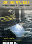 Rough Waters: The Life of a Naval Intelligence Officer