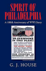 Spirit of Philadelphia: A 100th Anniversary of WWI Story