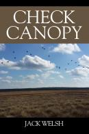 Check Canopy:  Biograghical Fiction Novel by Jack Welsh a  Legion Member: