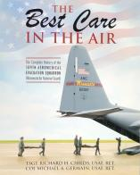 The Best Care in the Air, The Complete History of the 109th Aeromedical Evacuation Squadron, Minnesota Air National Guard