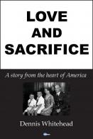 Love and Sacrifice, a Story from the Heart of America