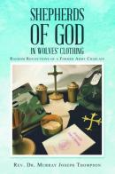 Shepherds of God in Wolves' Clothing: Random Reflections of a Former Army Chaplain