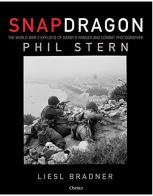 Snapdragon: The World War II Exploits of Combat Photographer and Darby's Ranger Phil Stern