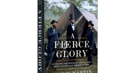 A Fierce Glory: Antietam — The Desperate Battle That Saved Lincoln and Doomed Slavery