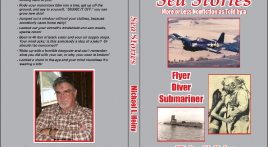 """Sea Storys"" as told by a Flyer/Diver/Submariner"