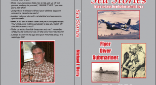 """""""Sea Storys"""" as told by a Flyer/Diver/Submariner"""